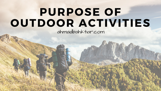 Purpose of Outdoor Activities – Bringing Outdoor Education to the Next Level