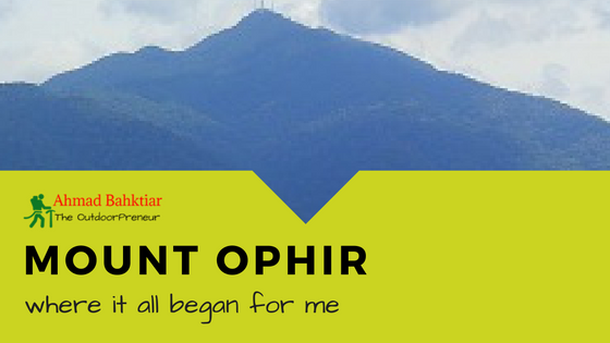 Mount Ophir – Where it all began for me