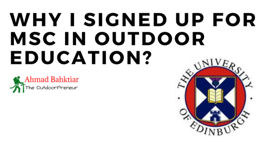 Why I Signed Up for MSc in Outdoor Education?