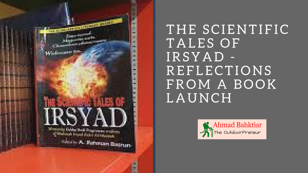 The Scientific Tales of Irsyad – Reflections from a Book Launch