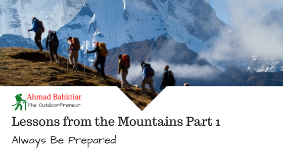 Lessons from the Mountains Part 1 – Always Be Prepared